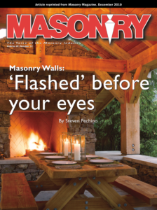 Masonry - The Voice of the Masonry Industry. Volume 49, Number 12. Masonry Walls: 'Flashed' Before Your Eyes by Steve Fechino